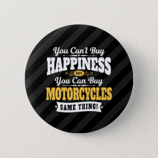 Motorcyclist Can't Buy Happiness Can Buy Motorcycl Pinback Button