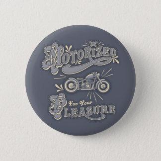 Motorized For Your Pleasure Pinback Button