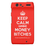[Crown] keep calm gimme money bitches  Motorola Droid RAZR Cases