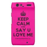 [Crown] keep calm and say u love me  Motorola Droid RAZR Cases