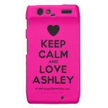[Love heart] keep calm and love ashley  Motorola Droid RAZR Cases