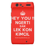 [Crown] hey you !! ngerti gak lek kon kimcil  Motorola Droid RAZR Cases