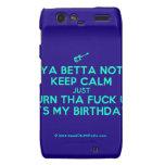 [Electric guitar] ya betta not keep calm just turn tha fuck up it's my birthday!  Motorola Droid RAZR Cases