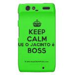[Crown] keep calm que o jacinto é o boss  Motorola Droid RAZR Cases