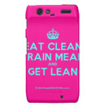 [Crown] eat clean train mean and get lean  Motorola Droid RAZR Cases