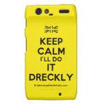 [UK Flag] keep calm i'll do it dreckly  Motorola Droid RAZR Cases