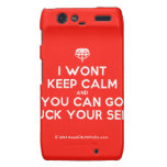 [Crown upside down] i wont keep calm and you can go fuck your self  Motorola Droid RAZR Cases