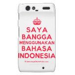[Crown] saya bangga menggunakan bahasa indonesia  Motorola Droid RAZR Cases