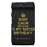 [Crown] keep calm because it's my sister's birthday  Motorola Droid RAZR Cases