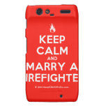 [Campfire] keep calm and marry a firefighter  Motorola Droid RAZR Cases