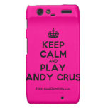 [Crown] keep calm and play candy crush  Motorola Droid RAZR Cases
