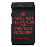 [Crown] i will not keep calm and you can fuck off  Motorola Droid RAZR Cases