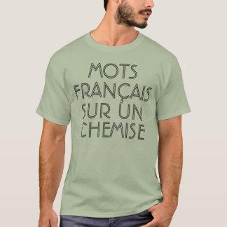 MOTS FRANÇAIS SUR UN CHEMISE SHIRT