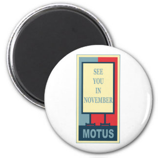 MOTUS ICON: SEE YOU IN NOVEMBER 2 INCH ROUND MAGNET