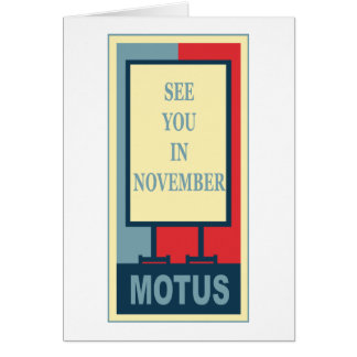 MOTUS ICON: SEE YOU IN NOVEMBER CARD