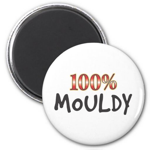 Mouldy 100 Percent Refrigerator Magnet