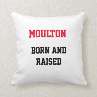 Moulton Born and Raised Throw Pillow