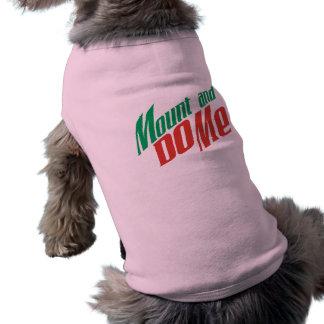 Mount And Do Me Dog Shirt
