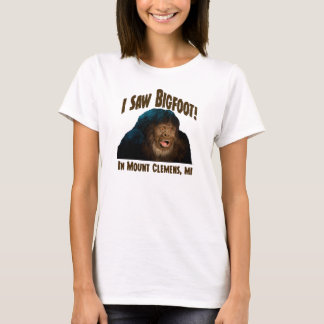 "Mount Clemens Michigan ""I saw Bigfoot!"" T-Shirt"