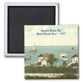 Mount Dora, Fla.Boat House Row - 1907 2 Inch Square Magnet