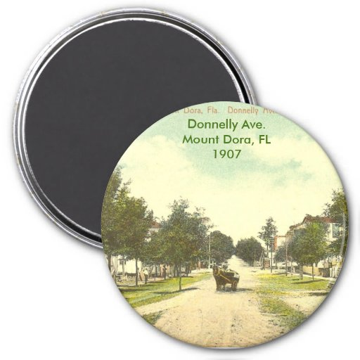 Mount Dora, Florida - Donnelly Ave. - 1907 3 Inch Round Magnet