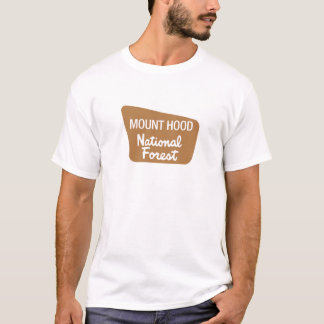 Mount Hood National Forest (Sign) T-Shirt