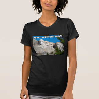 Mount Rushmore Rocks! Mount Rushmore, South Dakota T-Shirt