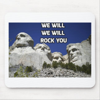 Mount Rushmore - We Will Rock You Mouse Pad
