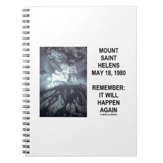 Mount Saint Helens May 18, 1980 Will Happen Again Notebook