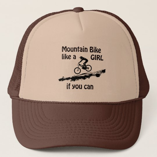 Mountain bike like a girl trucker hat