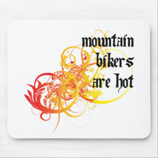 Mountain Bikers Are Hot Mouse Pad