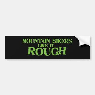 Mountain Bikers Like it Rough Bumper Sticker