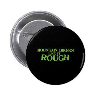 Mountain Bikers Like it Rough Pinback Buttons