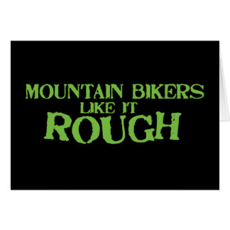 Mountain Bikers Like it Rough Card
