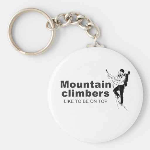 mountain climbers like to be on top basic round button keychain