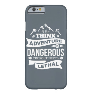 Mountain climbing adventure Routine is lethal typo Barely There iPhone 6 Case