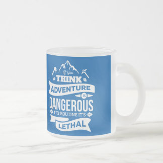 Mountain climbing adventure Routine is lethal typo Frosted Glass Coffee Mug