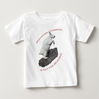Mountain Climbing is not for Wussies Baby T-Shirt