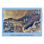 Mountain climbing pilgrims by Katsushika, Hokusai Cards