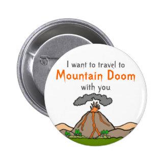 Mountain Doom Vacation. 2 Inch Round Button