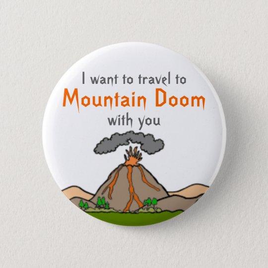 Mountain Doom Vacation. Pinback Button