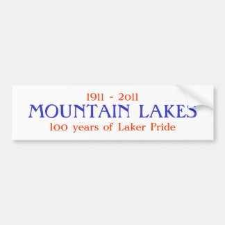 MOUNTAIN LAKES, 100 years of Laker Pride, 1911 ... Car Bumper Sticker