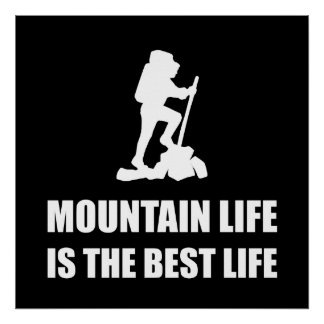 Mountain Life Best Life Poster