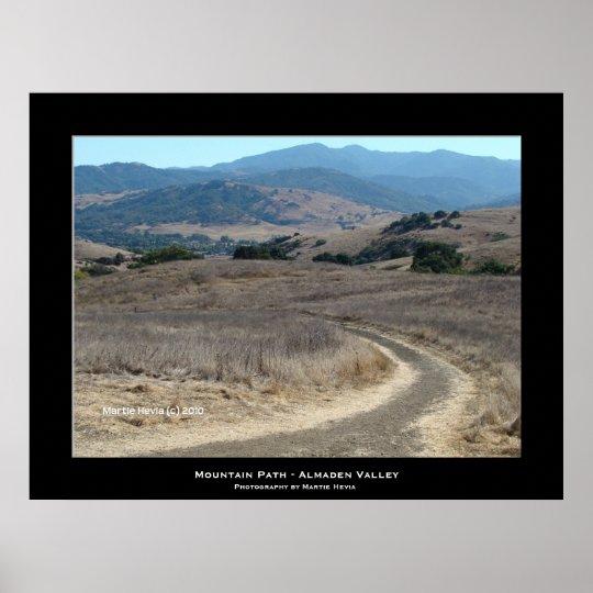 """""""Mountain Path - Almaden Valley"""" Poster"""