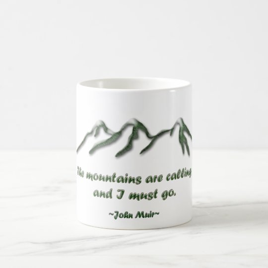 Mountains are calling/Snow tipped mtns Coffee Mug