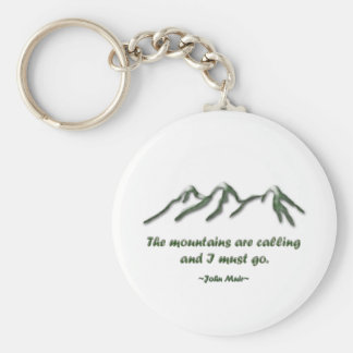 Mountains are calling/Snow tipped mtns Keychains