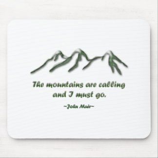Mountains are calling/Snow tipped mtns Mouse Pad