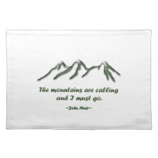 Mountains are calling/Snow tipped mtns Cloth Placemat