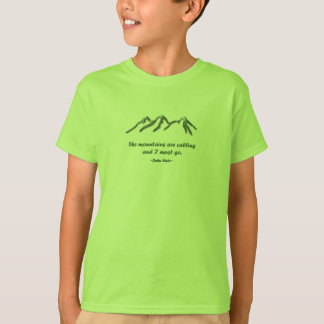 Mountains are calling/Snow tipped mtns T-Shirt