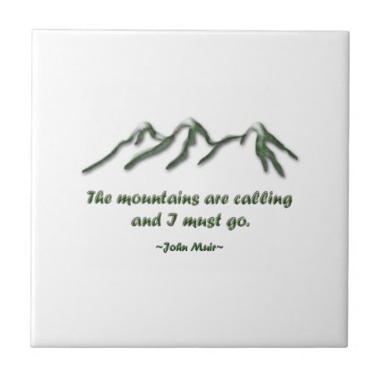 Mountains are calling/Snow tipped mtns Ceramic Tile